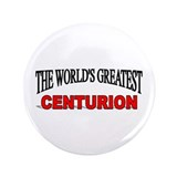 """The World's Greatest Centurion"" 3.5"" Button (100"