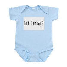 Got Turkey? Infant Bodysuit
