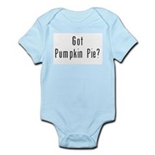 Got Pumpkin Pie? Infant Bodysuit