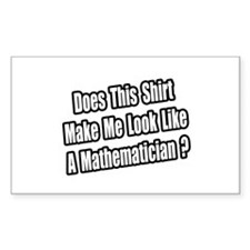 """Look Like a Mathematician?"" Rectangle Decal"
