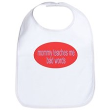 mom teaches me bad curse words Bib