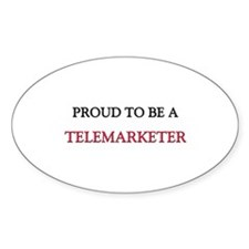 Proud to be a Telemarketer Oval Decal