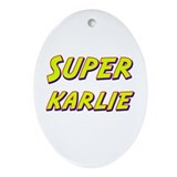 Super karlie Oval Ornament