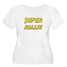 Super kallie T-Shirt