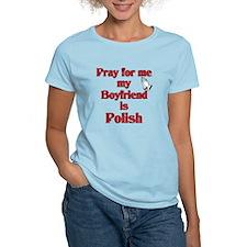 Pray for me my boyfriend is Polish T-Shirt