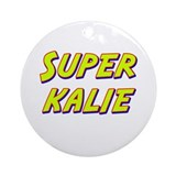 Super kalie Ornament (Round)