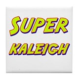 Super kaleigh Tile Coaster