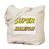 Super kaleigh Tote Bag