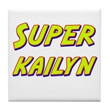 Super kailyn Tile Coaster