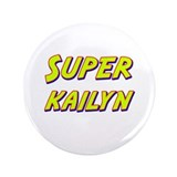 "Super kailyn 3.5"" Button"