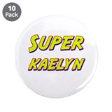 "Super kaelyn 3.5"" Button (10 pack)"