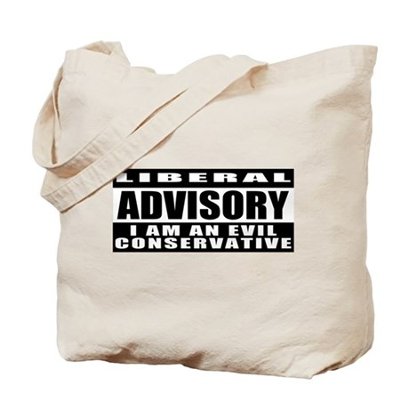 Liberal Advisory (I'm Conservative) Tote Bag