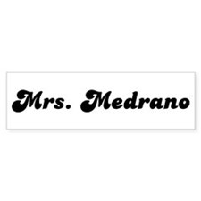 Mrs. Medrano Bumper Bumper Sticker