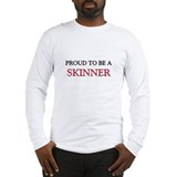 Proud to be a Skinner Long Sleeve T-Shirt