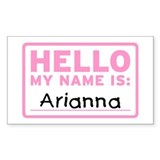 Hello My Name Is: Arianna - Sticker (10 pack)