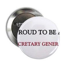 "Proud to be a Secretary General 2.25"" Button (10 p"