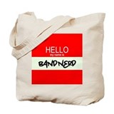 Hello! My Name Is BandNerd Tote Bag