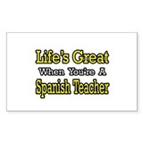 """Life...Spanish Teacher"" Rectangle Decal"