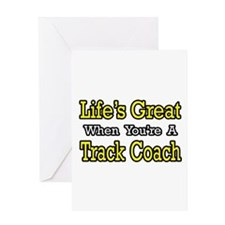 """""""Life's Great...Track Coach"""" Greeting Card"""