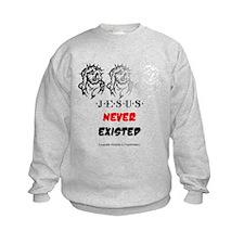 Jesus Never Existed Sweatshirt
