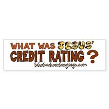 What Was Jesus' Credit Rating Bumper Sticker