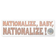 Nationalize Baby Nationalize Bumper Sticker