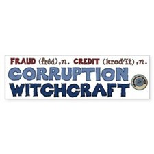 Corruption Witchcraft Fraud Credit Bumper Sticker
