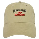 """The World's Greatest Tap Dancer"" Baseball Cap"