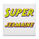 Super jermaine Tile Coaster