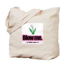"""Blow me.""  Tote Bag (dandy-puff)"