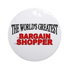 """The World's Greatest Bargain Shopper"" Ornament (R"