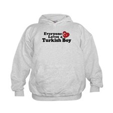 Everyone Loves a Turkish Boy Hoodie