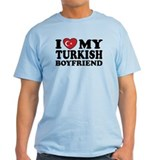 I Love My Turkish Boyfriend T-Shirt