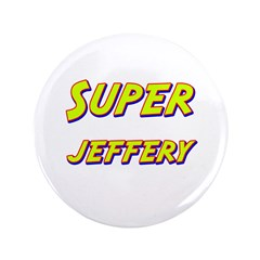 "Super jeffery 3.5"" Button"