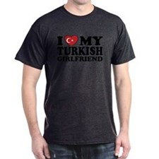 I love My Turkish Girlfriend T-Shirt