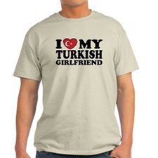 I love My Turkish Girlfriend T-Shirt