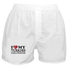 I love My Turkish Girlfriend Boxer Shorts