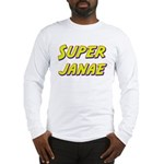 Super janae Long Sleeve T-Shirt
