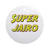 Super jairo Ornament (Round)