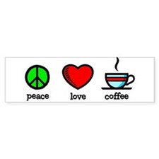 Peace, Love and Coffee Bumper Bumper Sticker