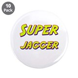 "Super jagger 3.5"" Button (10 pack)"