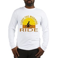 i love the morning ride Long Sleeve T-Shirt