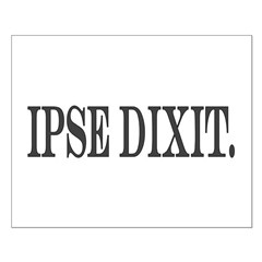 Ipse Dixit Posters