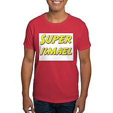 Super ismael T-Shirt