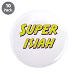 Super isiah 3.5&quot; Button (10 pack)