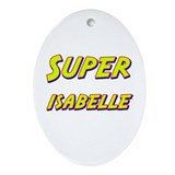 Super isabelle Oval Ornament