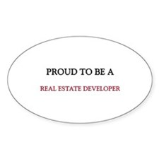 Proud to be a Real Estate Developer Oval Sticker