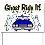 Ghost Ride It Yard Sign