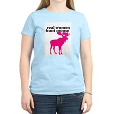 Real Women Hunt Moose T-Shirt