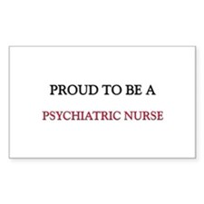 Proud to be a Psychiatric Nurse Decal